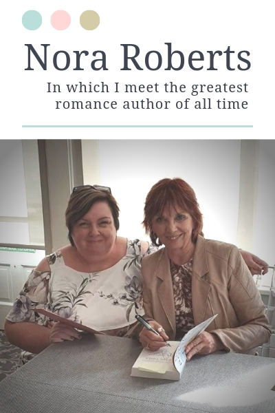 I met Nora Roberts and I'm all emotional