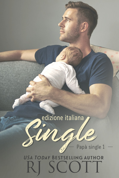SINGLE (Versione italiana) Papà single, 1 - RJ Scott, MM Romance Author