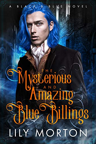 The Mysterious and Amazing Blue Billings – Lily Morton 5/5