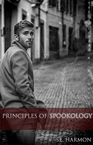 Principles of Spookology – S.E. Harmon 5/5