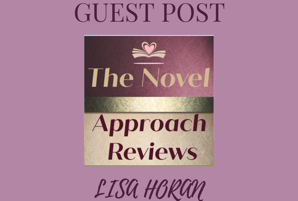 Guest Post & Giveaway – Lisa Horan (The Novel Approach Reviews)