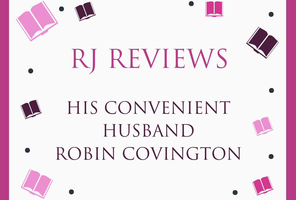 His Convenient Husband – Robin Covington