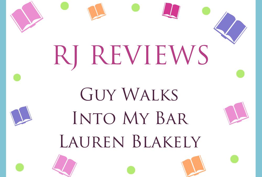 Guy Walks Into My Bar – Lauren Blakely