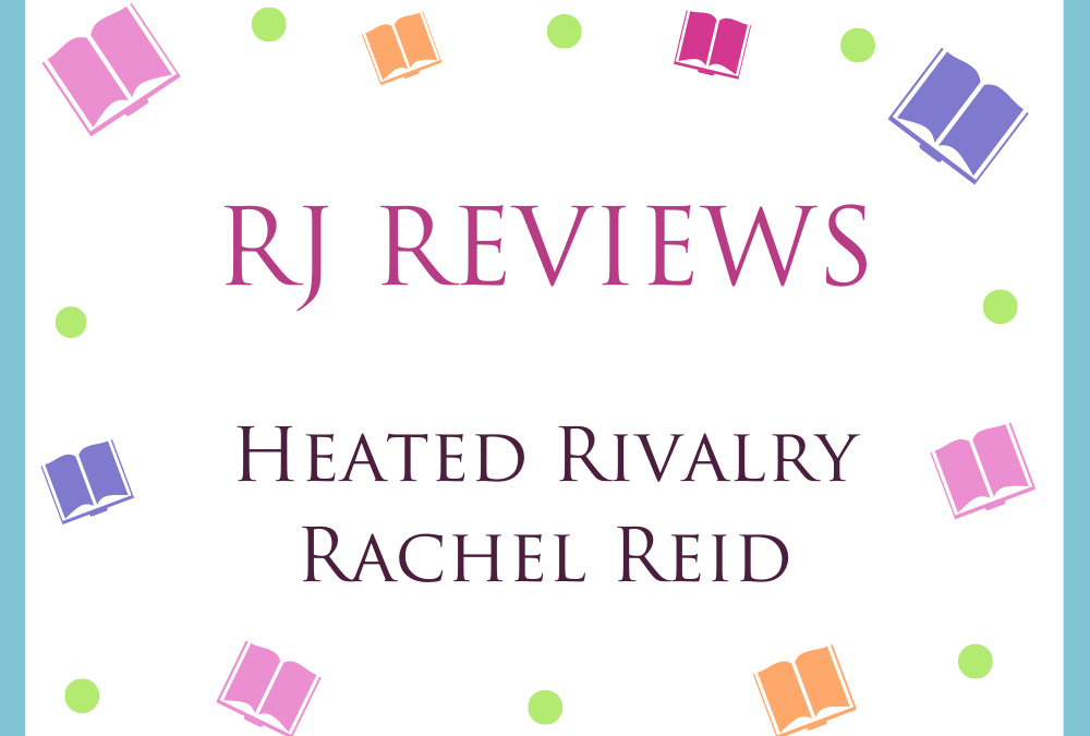 Heated Rivalry – Rachel Reid