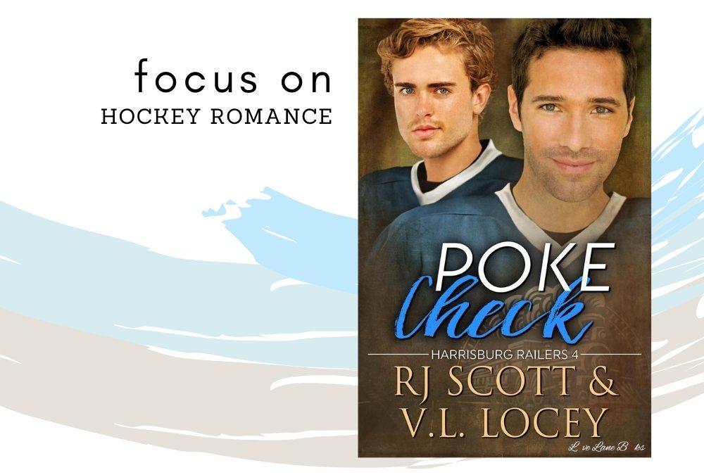 Story Focus: Poke Check (Railers Hockey Romance 4)