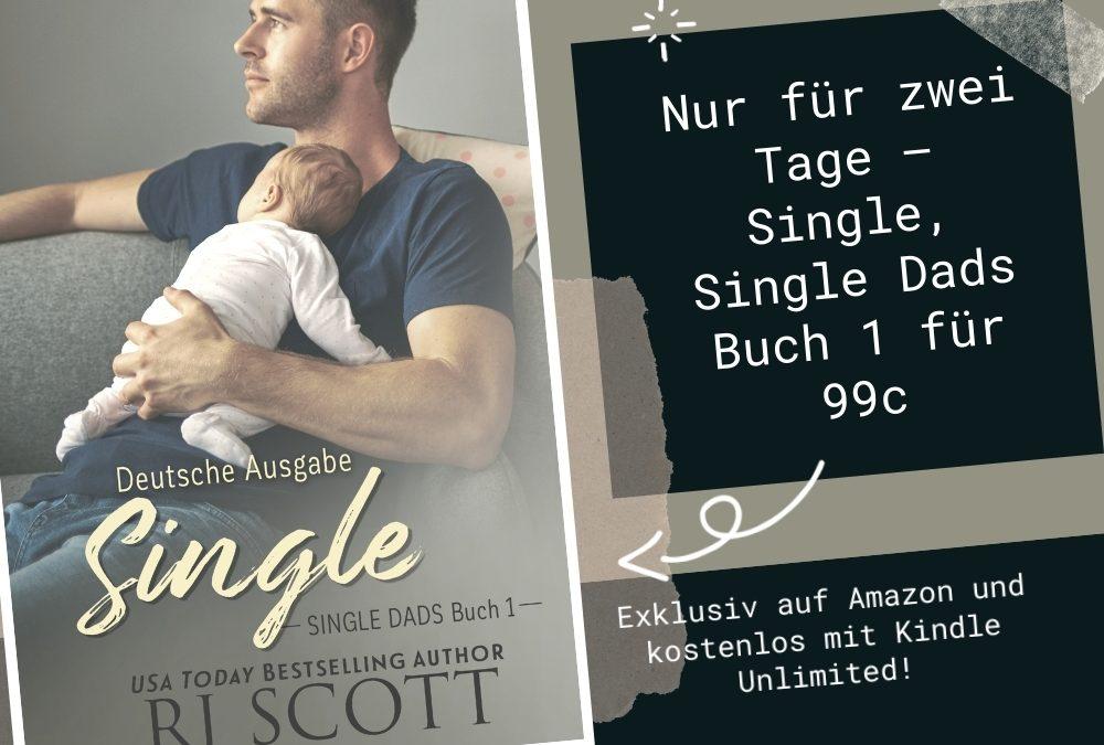 Nur für zwei Tage – Single, Single Dads Buch 1 für 99c – 2. bis 4. Oktober