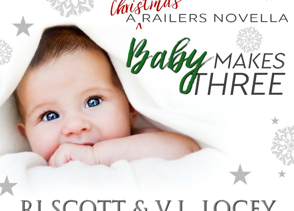 Baby Makes Three (Railers #10) – OUT NOW!