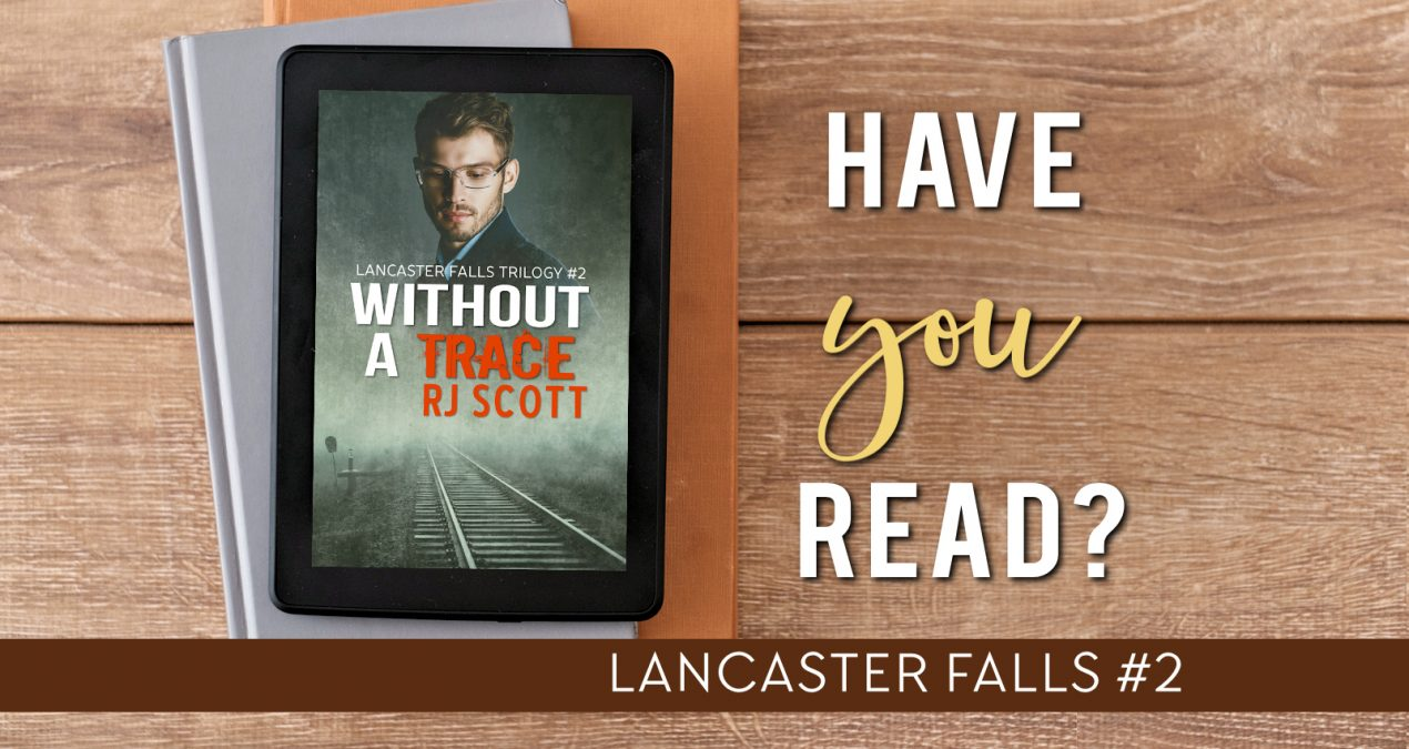 Have you read? – Without A Trace (Lancaster Falls 2)