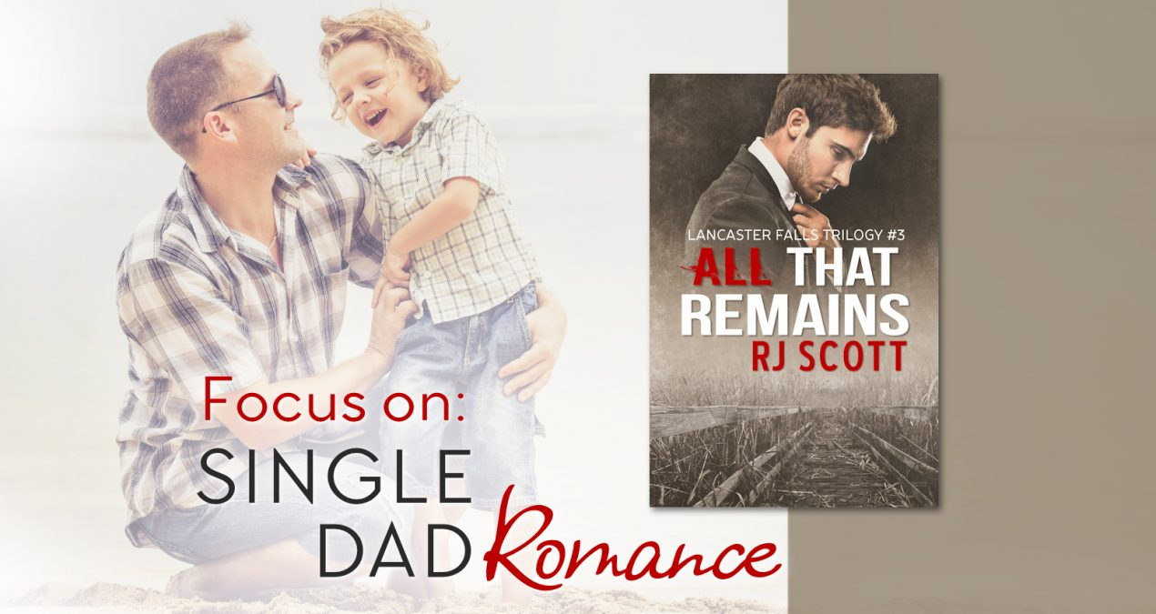 Focus on Single Dads – All That Remains (Lancaster Falls 3)