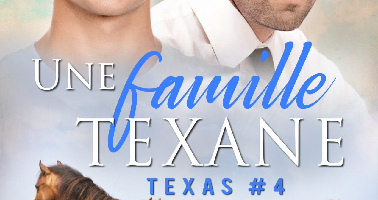 Bienvenue au Texas ! Une Famille Texan – série Texas 4