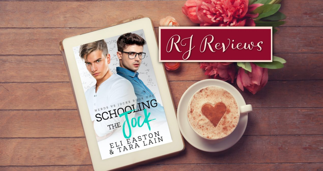 RJ Reviews – Schooling the Jock (Nerds vs Jocks Book 1) by Eli Easton & Tara Lain