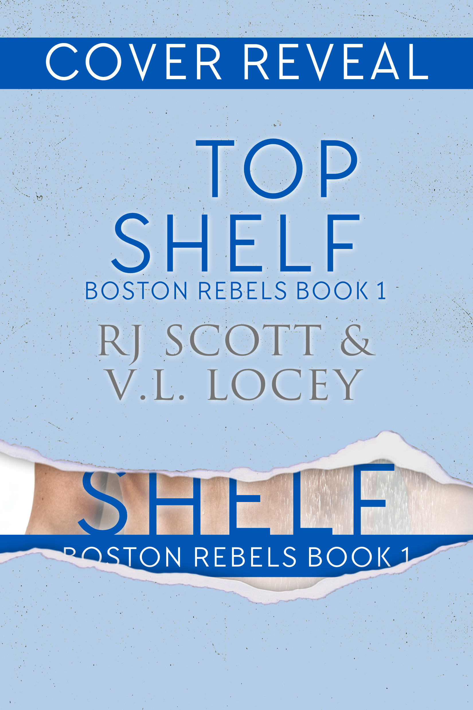 Top Shelf - Rebels 1, MM Hockey Romance, RJ Scott & VL Locey