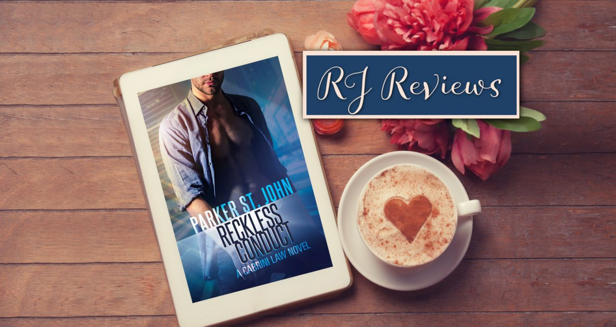 RJ Reviews – Reckless Conduct (Cabrini Law #4) by Parker St. John