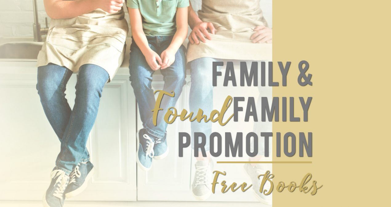 Focus on Family and Found Family (FREE BOOK EVENT 14-17 May)