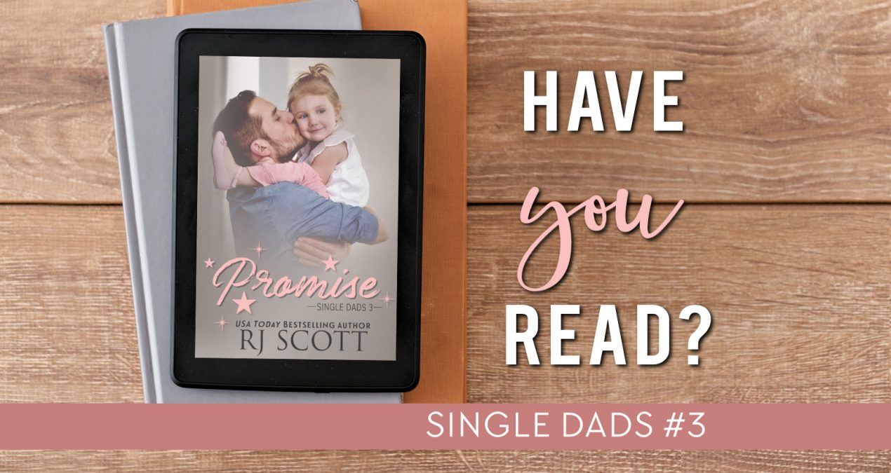 Have you read? – Promise (Single Dads #3)