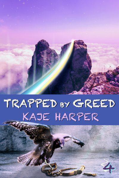 Trapped by Greed - Necromancer Book 4 Kaje Harper